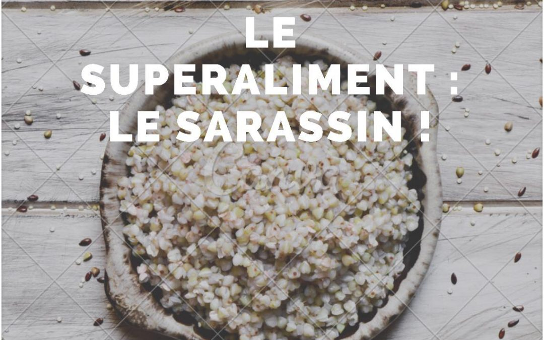 Le superaliment : le sarrasin