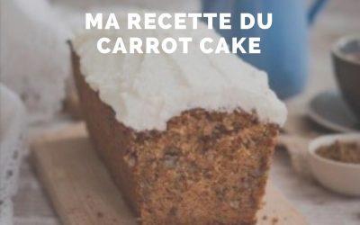 Ma recette du CARROT CAKE