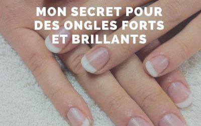 Mon secret pour des ongles forts et brillants